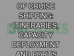 THE GEOGRAPHY OF CRUISE SHIPPING: ITINERARIES, CAPACITY DEPLOYMENT AND PORTS OF CALL