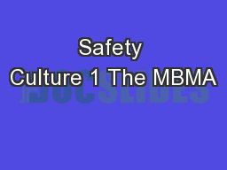 Safety Culture 1 The MBMA