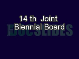 14 th  Joint Biennial Board