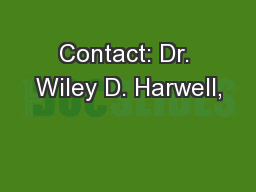 Contact: Dr. Wiley D. Harwell,