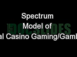Spectrum Model of Social Casino Gaming/Gambling: