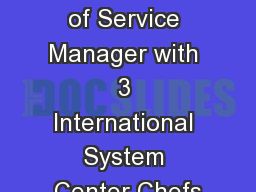 900 Degrees of Service Manager with 3 International System Center Chefs