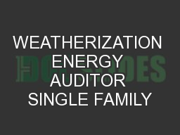 WEATHERIZATION ENERGY AUDITOR SINGLE FAMILY