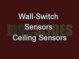 Wall-Switch Sensors Ceiling Sensors