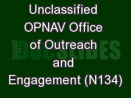 Unclassified OPNAV Office of Outreach and Engagement (N134)
