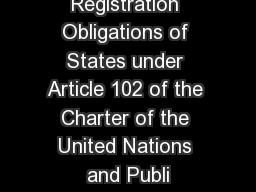Registration Obligations of States under Article 102 of the Charter of the United Nations and Publi