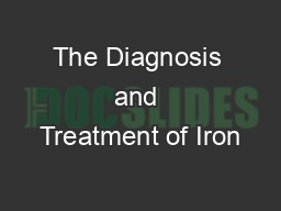 The Diagnosis and Treatment of Iron