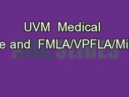 UVM  Medical Leave and  FMLA/VPFLA/Military