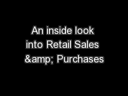 An inside look into Retail Sales & Purchases