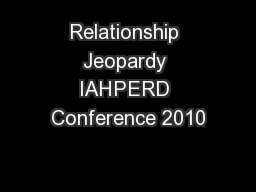 Relationship Jeopardy IAHPERD Conference 2010