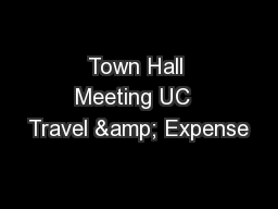 Town Hall Meeting UC  Travel & Expense