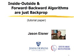 1 Inside-Outside &     Forward-Backward Algorithms