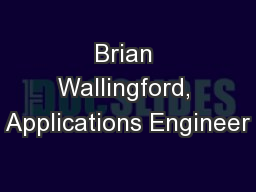 Brian Wallingford, Applications Engineer