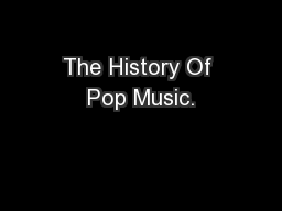 The History Of Pop Music.