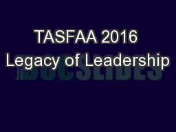 TASFAA 2016 Legacy of Leadership