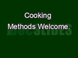 Cooking Methods Welcome.