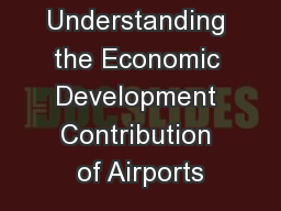 Understanding the Economic Development Contribution of Airports