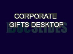 CORPORATE GIFTS DESKTOP