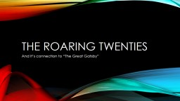 """The Roaring twenties And it's connection to """"The Great Gatsby"""" PowerPoint PPT Presentation"""
