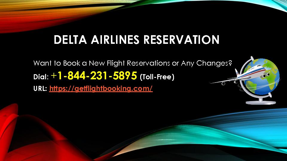 Delta Airlines Reservations +1-844-231-5895