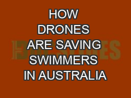 HOW DRONES ARE SAVING SWIMMERS IN AUSTRALIA
