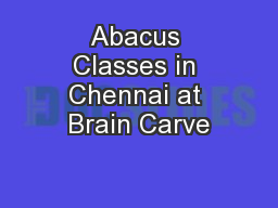 Abacus Classes in Chennai at Brain Carve