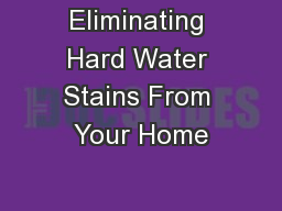 Eliminating Hard Water Stains From Your Home