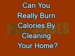 Can You Really Burn Calories By Cleaning Your Home?