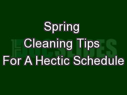 Spring Cleaning Tips For A Hectic Schedule