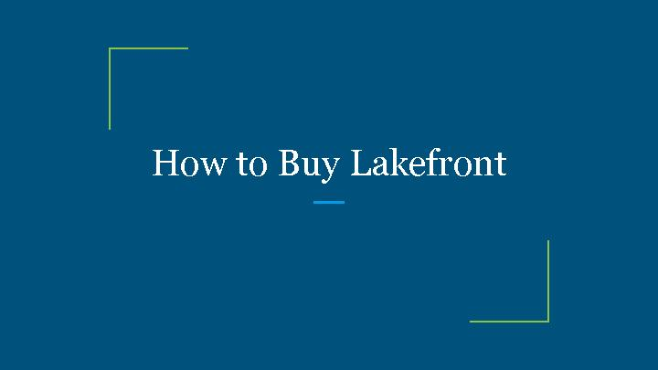 How to Buy Lakefront