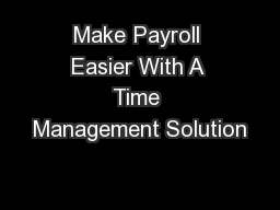 Make Payroll Easier With A Time Management Solution