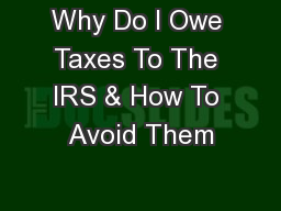 Why Do I Owe Taxes To The IRS & How To Avoid Them
