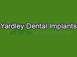 Yardley Dental Implants