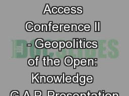 Radical Open Access Conference II - Geopolitics of the Open: Knowledge G.A.P. Presentation