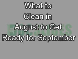 What to Clean in August to Get Ready for September