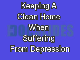 Keeping A Clean Home When Suffering From Depression