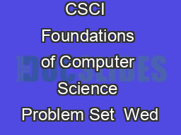 CSCI  Foundations of Computer Science Problem Set  Wed