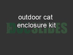 outdoor cat enclosure kit PDF document - DocSlides