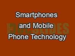 Smartphones and Mobile Phone Technology PowerPoint Presentation, PPT - DocSlides
