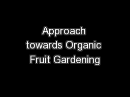 Approach towards Organic Fruit Gardening