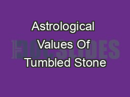 Astrological Values Of Tumbled Stone
