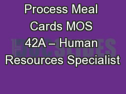 Process Meal Cards MOS 42A – Human Resources Specialist