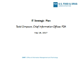 IT Strategic Plan Todd Simpson, Chief Information Officer, FDA