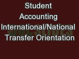 Student Accounting International/National Transfer Orientation PowerPoint PPT Presentation