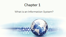 Chapter 1 What is an Information System?
