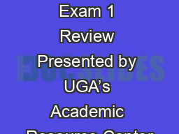CHEM 1212 Exam 1 Review Presented by UGA's Academic Resource Center
