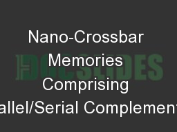 Nano-Crossbar Memories Comprising Parallel/Serial Complementary
