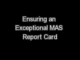 Ensuring an Exceptional MAS Report Card