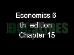 Economics 6 th  edition Chapter 15