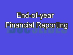 End-of-year Financial Reporting PowerPoint PPT Presentation